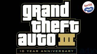 Grand Theft Auto III - Lips 106 (No Commercials)