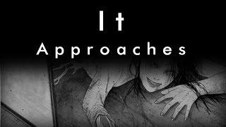 It Approaches (Original CreepyPasta)