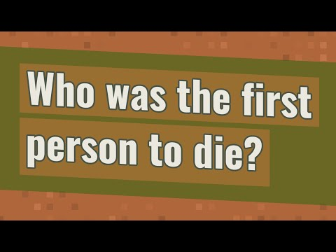Who was the first person to die?