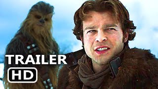 SOLO A STAR WARS STORY Official Trailer (2018) FULL Trailer Han Solo Movie HD