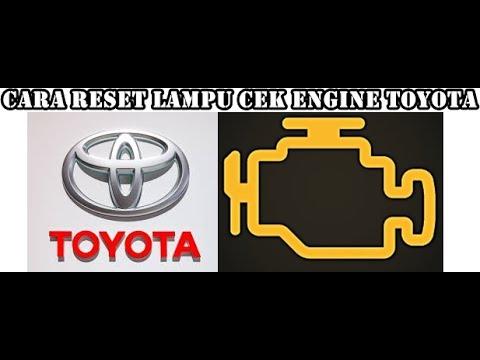 Cara Reset Lampu Engine Toyota Secara Manual