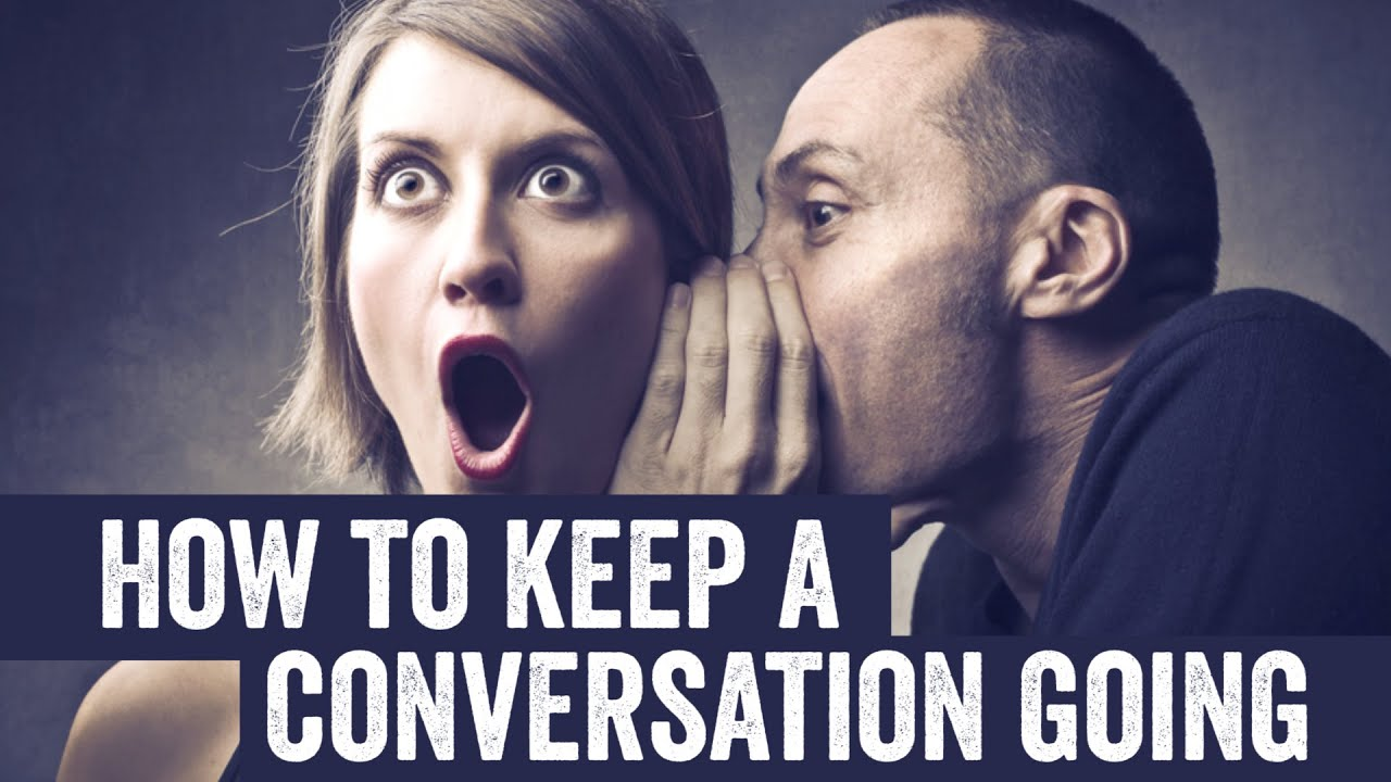how to keep the conversation going with a girl
