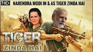 tiger zinda hai |full movie 2017 | political sector tiger MODI - 2019 ELECTIONS |