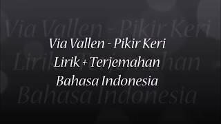 Via Vallen - Pikir Keri (Lirik + Terjemahan Bahasa Indonesia)