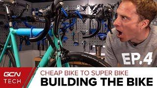 Building The  Bike | Cheap Bike To Super Bike Ep. 4