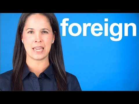 How to Pronounce FOREIGN —  American English Pronunciation