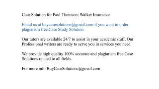 Case Solution Paul Thomson Walker Insurance