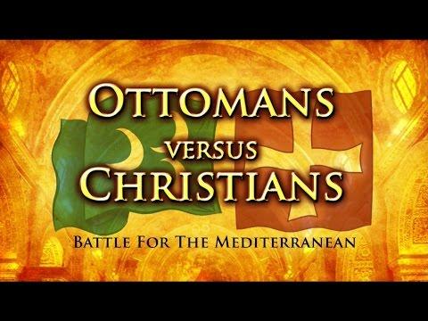 Ottomans Vs Christians: Clash Of Civilisations - Part 3 of 3