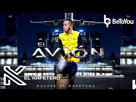 El Avión (Original) - Koffee El Kafetero