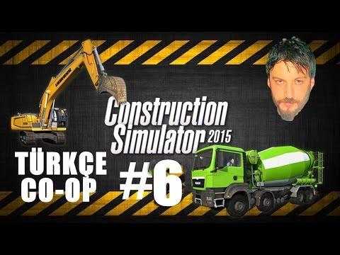 Construction Simulator 2015 Türkçe Co-op | Büyük iş | w/Oyun Günlüğü | Bölüm 6
