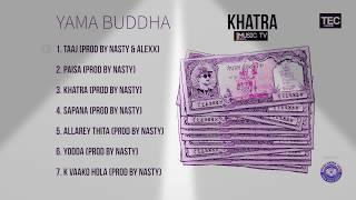 Yama Buddha new song khatra