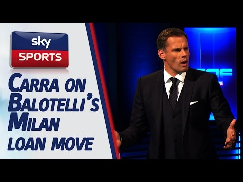 Balotelli to AC Milan, Carragher is delighted!
