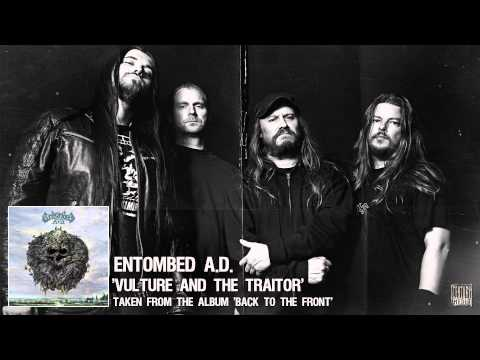 ENTOMBED A.D. - Vulture And The Traitor (Album Track)