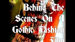Behind The Scenes On A Gothic Fashion Film  18+ Only