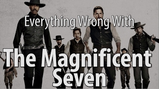 Everything Wrong With The Magnificent Seven In 18 Minutes or Less