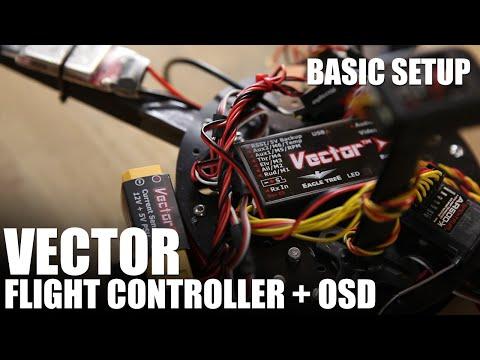 Flite Test | Vector Flight Controller + OSD - Basic Setup