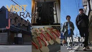 結城-YUUKI- VISIT IBARAKI,JAPAN