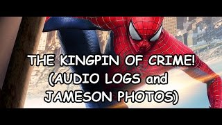 The Amazing Spider-Man 2 - The Kingpin of Crime (Audio Logs and Jameson Photos)