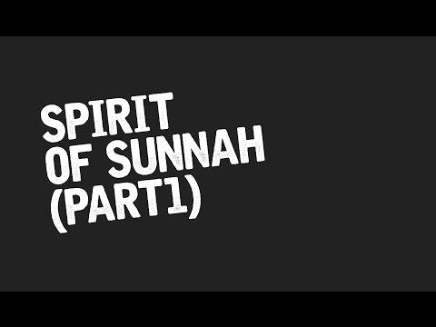 Spirit Of Sunnah (Part 1) - Ust Badrusalam.Lc