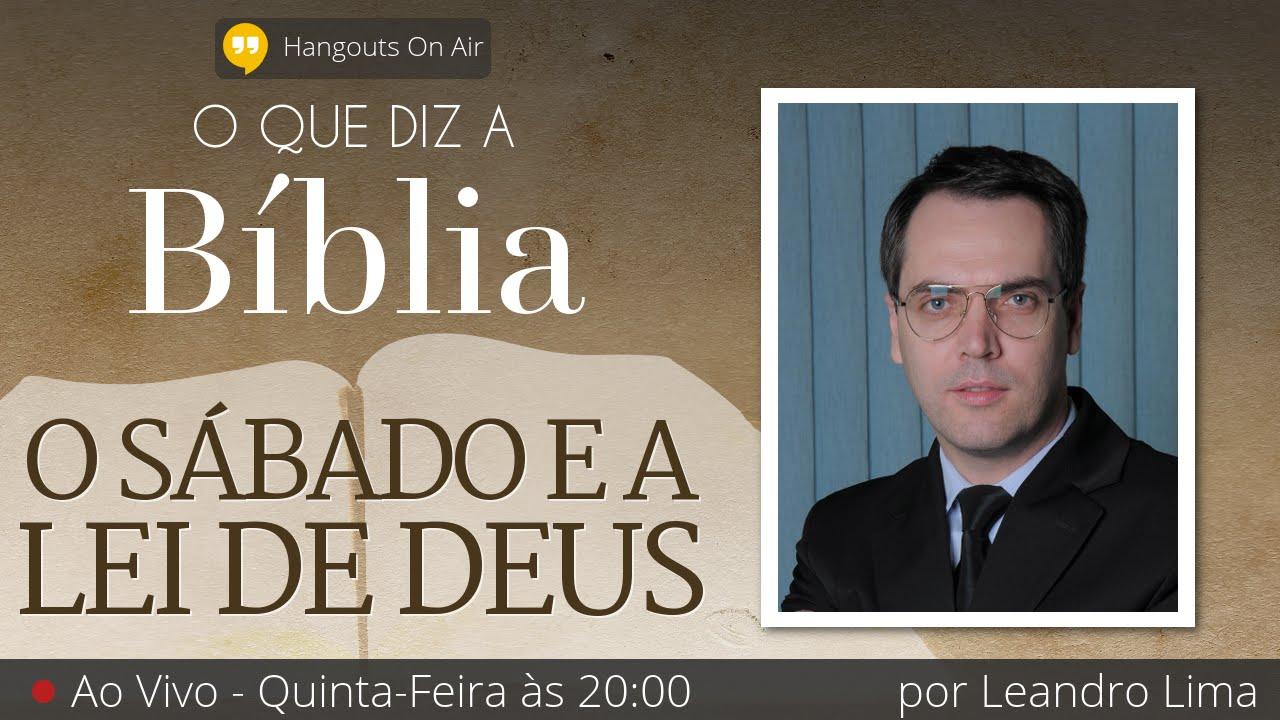 09. O Sábado e a Lei de Deus - por Leandro Lima