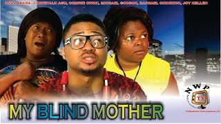 My Blind Mother Nigerian Movie [Part 1] - Royal Drama