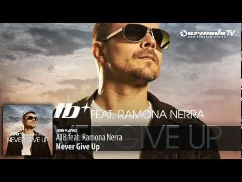 ATB feat. Ramona Nerra – Never Give Up (Club Mix)