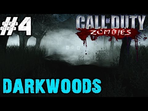 Darkwoods Ep.4 - Call of Duty Zombies | Custom Zombie Maps (CoD Zombies)