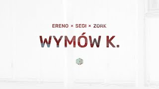 Ereno x Segi x Zork - Wymów K.
