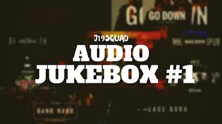 J19 SQUAD | AUDIO JUKEBOX #1
