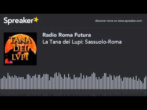 La Tana dei Lupi: Sassuolo-Roma (part 3 di 7)