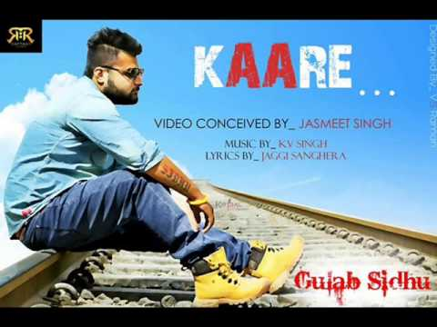 LaTest Punjabi Mp3 Song | Kaare | Gulab Sidhu | Ft KV Singh |...