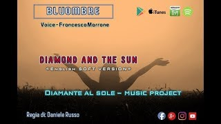 Diamond and the sun(English soft version) -  con Francesco Marrone