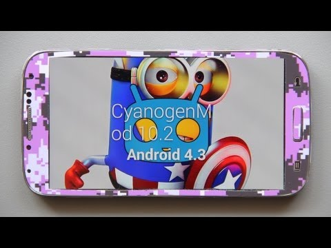 Samsung Galaxy S4: How To Install CM10.2 Android 4.3 Jelly Bean and First Look!