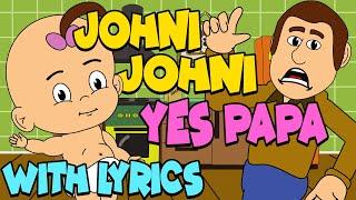 Johni Johni Yes Papa WITH LYRICS | Nursery Rhymes And Kids Songs