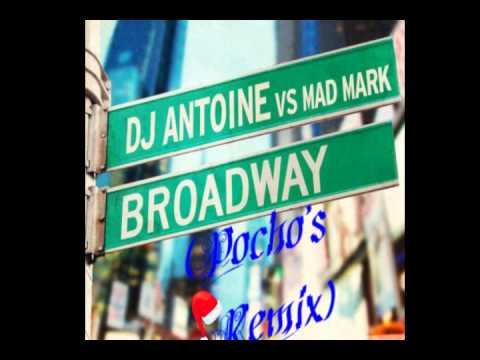 Dj Antoine vs Mad Mark - Broadway (Pocho's Remix)