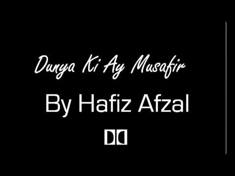 Dunya Ki Ay Musafir (urdu Nasheed) - Hafiz Afzal video