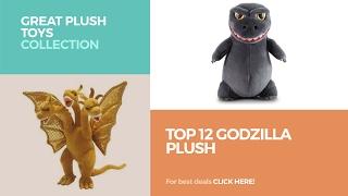 Top 12 Godzilla Plush // Great Plush Toys Collection