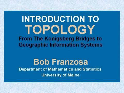 Bob Franzosa - Introduction to Topology