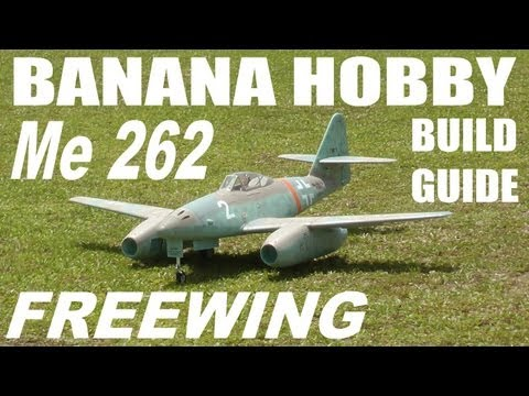 Banana Hobby / FREEWING Me 262 Review & Build Guide In HD By: RCINFORMER