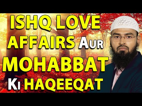 Ishq Love Affairs Aur Mohabbat Ki Haqeeqat By Adv. Faiz Syed