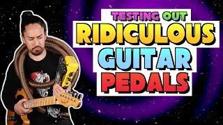 Testing Ridiculous Guitar Pedals