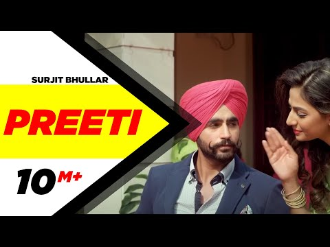 Preeti  | Surjit Bhullar | Latest Punjabi  video download