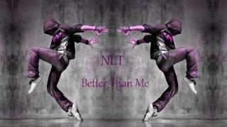 Watch Nlt Better Than Me video