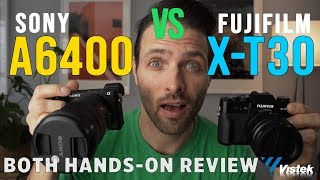 Fujifilm X-T30 vs Sony A6400 - Hands-On Review