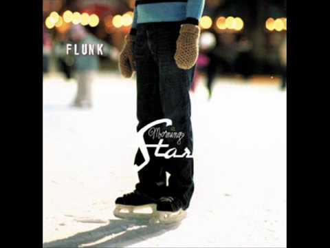 Flunk - I