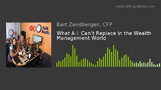 What A.I. Can't Replace in the Wealth Management World