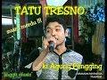 TATU TRESNO ANGGIT MUSIC KI AGUNG PENGGING MP3