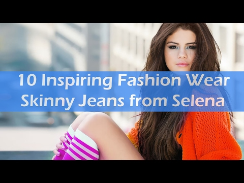 10 Inspiring Fashion Wear Skinny Jeans from Selena Gomez thumbnail