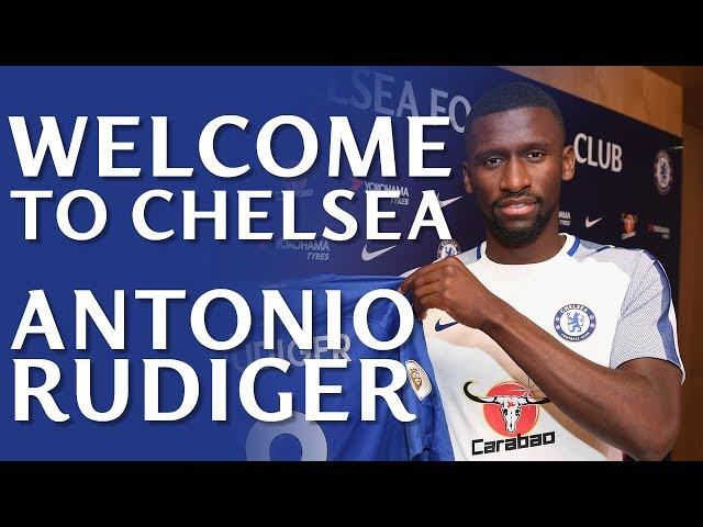 Exclusive Access As Antonio Rüdiger Signs For Chelsea