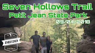 Seven Hollows Trail Day Hike / Petit Jean State Park - 09/04/2018